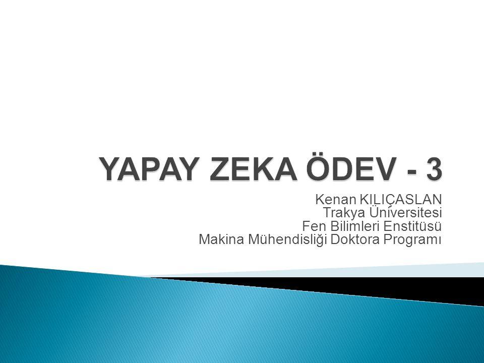 Kenan KILIÇASLAN Trakya Üniversitesi Fen Bilimleri Enstitüsü Makina Mühendisliği Doktora Programı