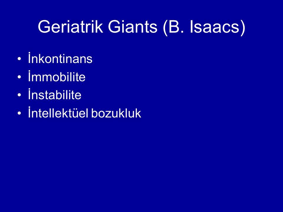 Geriatrik Giants (B. Isaacs) İnkontinans İmmobilite İnstabilite İntellektüel bozukluk