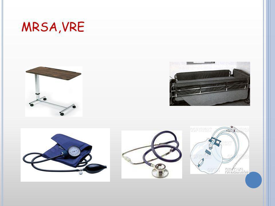 Evsel atık Çevresel kontaminasyon o MRSA ile GİS kolonizasyonu ve ishali olan hasta odasındaki çevresel yüzeylerdeki kontaminasyon %59 Yatak başucu demirlerinde %100 Televizyon kumandası %75 Yatak başı tabloları %63 Klozet %63 Kapı kolu %38 Intravenöz sıvı pompaları %25 o GİS kolonizasyonu olmayan MRSA infeksiyonu olan hastalarda çevresel yüzeylerdeki kontaminasyon %23