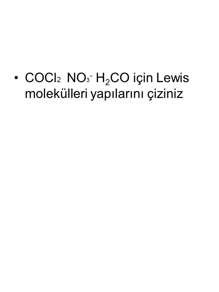 COCl 2 NO 3 - H 2 CO için Lewis molekülleri yapılarını çiziniz