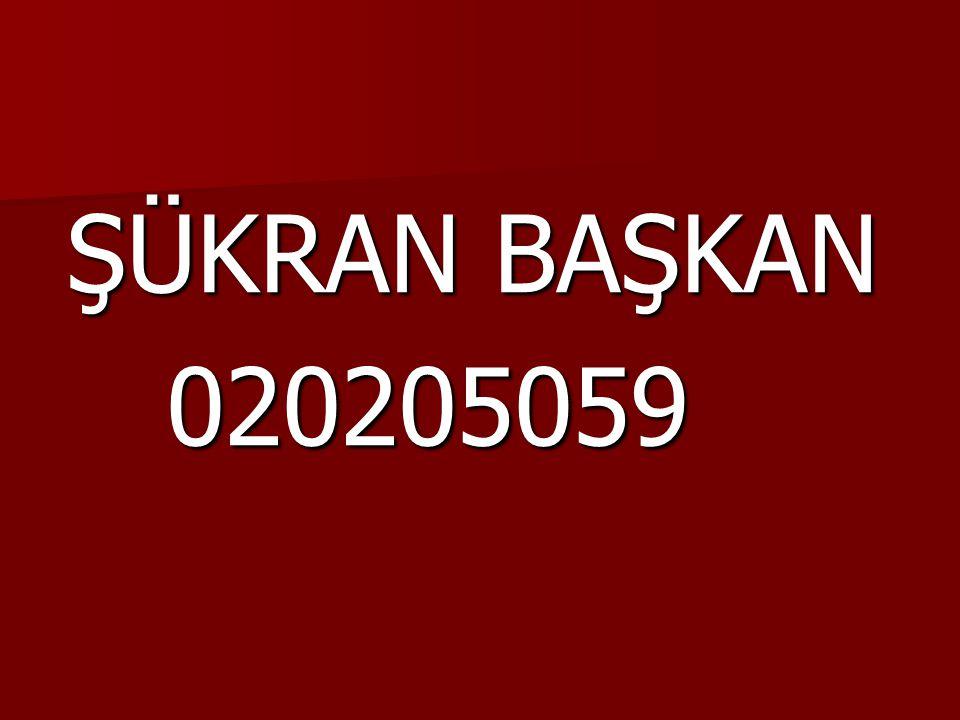 ŞÜKRAN BAŞKAN 020205059 020205059