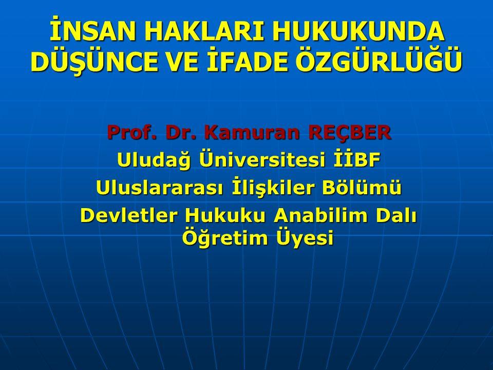 İNSAN HAKLARI HUKUKUNDA DÜŞÜNCE VE İFADE ÖZGÜRLÜĞÜ Prof.