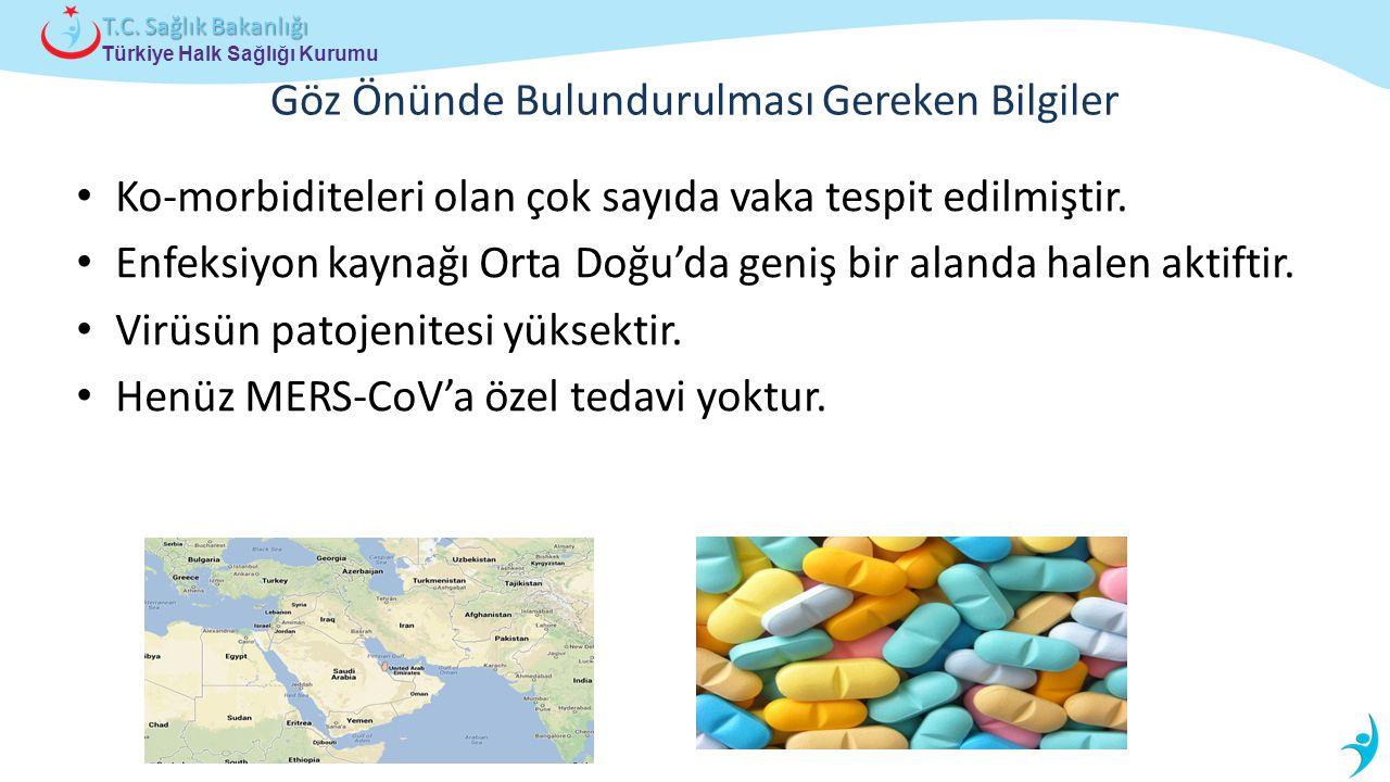 Türkiye Halk Sağlığı Kurumu T.C. Sağlık Bakanlığı Ko-morbiditeleri olan çok sayıda vaka tespit edilmiştir. Enfeksiyon kaynağı Orta Doğu'da geniş bir a