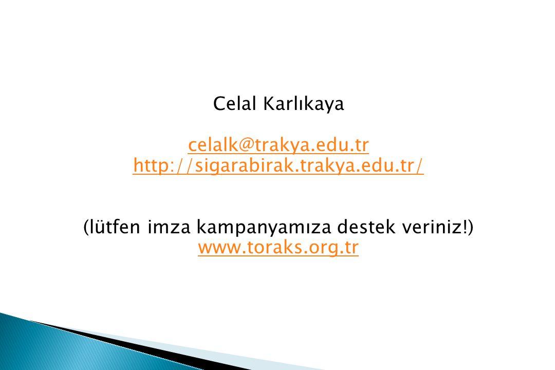Celal Karlıkaya celalk@trakya.edu.tr http://sigarabirak.trakya.edu.tr/ (lütfen imza kampanyamıza destek veriniz!) www.toraks.org.tr