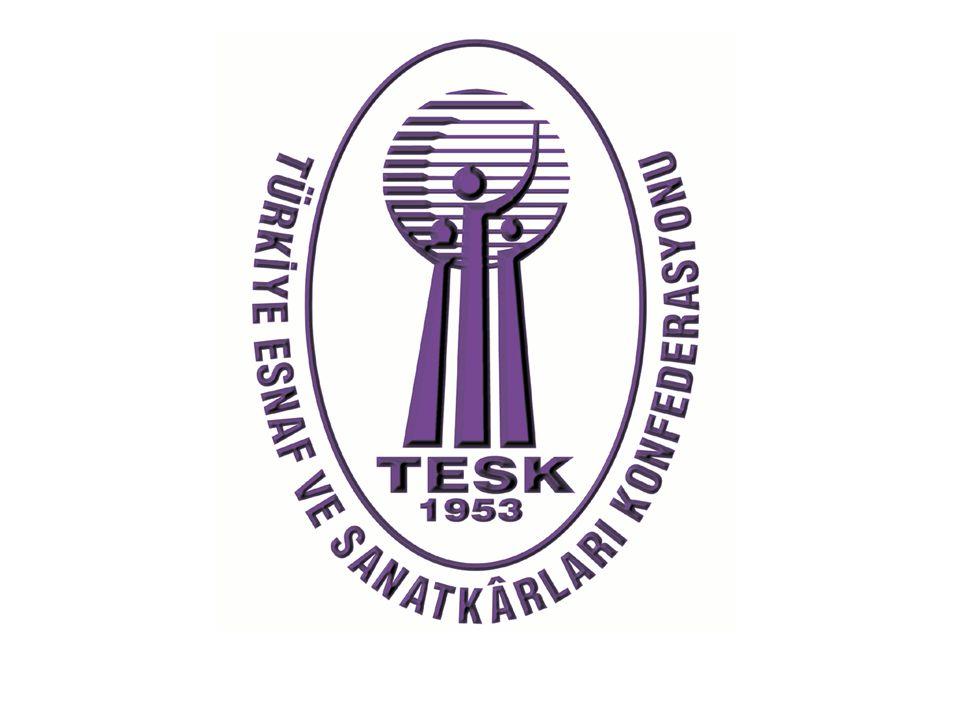 Türkiye Esnaf ve Sanatkarları Konfederasyonu ESNAF VE SANATKARIN KORUNMASI VE TEŞVİK EDİLMESİ