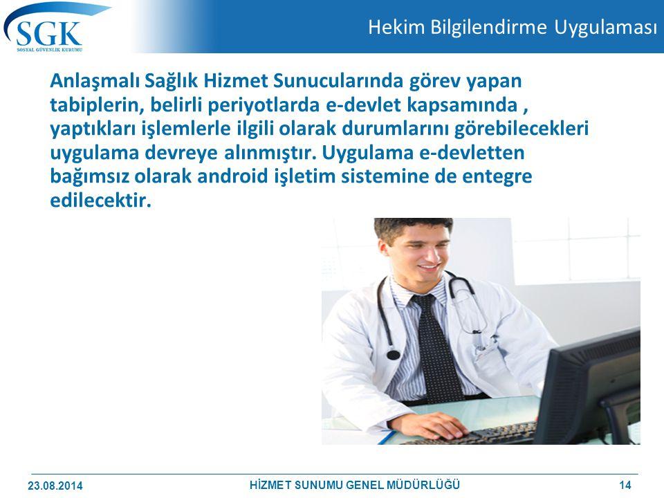 Hekim Bilgilendirme Uygulaması Anlaşmalı Sağlık Hizmet Sunucularında görev yapan tabiplerin, belirli periyotlarda e-devlet kapsamında, yaptıkları işle