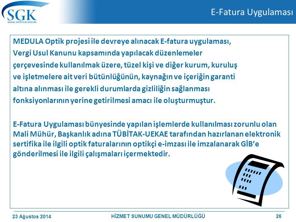 E-Fatura Uygulaması MEDULA Optik projesi ile devreye alınacak E-fatura uygulaması, Vergi Usul Kanunu kapsamında yapılacak düzenlemeler çerçevesinde ku
