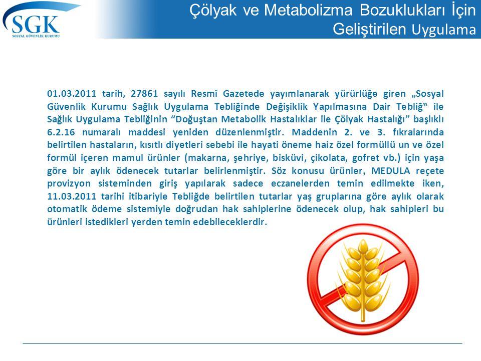 """Çölyak ve Metabolizma Bozuklukları İçin Geliştirilen Uygulama 01.03.2011 tarih, 27861 sayılı Resmî Gazetede yayımlanarak yürürlüğe giren """"Sosyal Güven"""