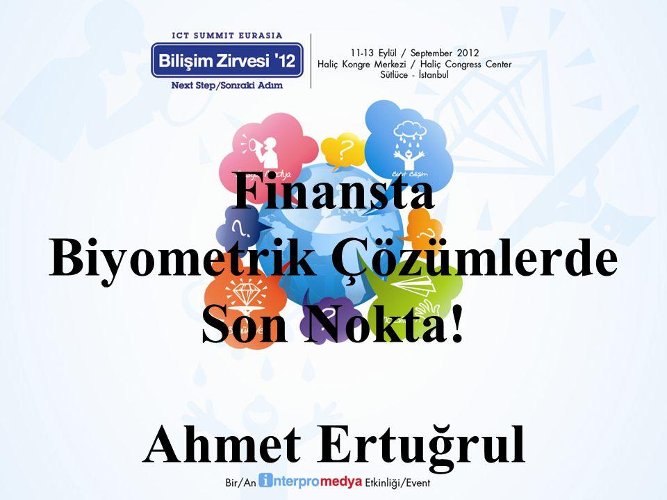 Finansta Biyometrik Çözümlerde Son Nokta! Ahmet Ertuğrul