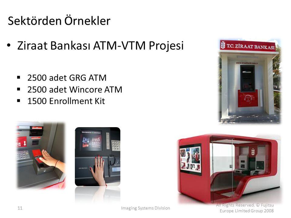 11Imaging Systems Division All Rights Reserved. © Fujitsu Europe Limited Group 2008 Sektörden Örnekler Ziraat Bankası ATM-VTM Projesi  2500 adet GRG