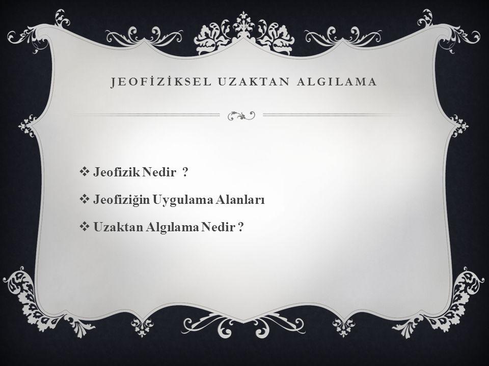 JEOFIZIK NEDIR .