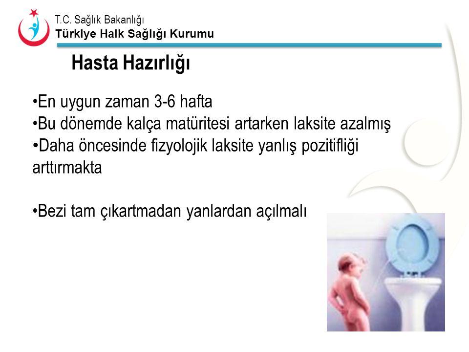 T.C. Sağlık Bakanlığı Türkiye Halk Sağlığı Kurumu Hasta Hazırlığı En uygun zaman 3-6 hafta Bu dönemde kalça matüritesi artarken laksite azalmış Daha ö