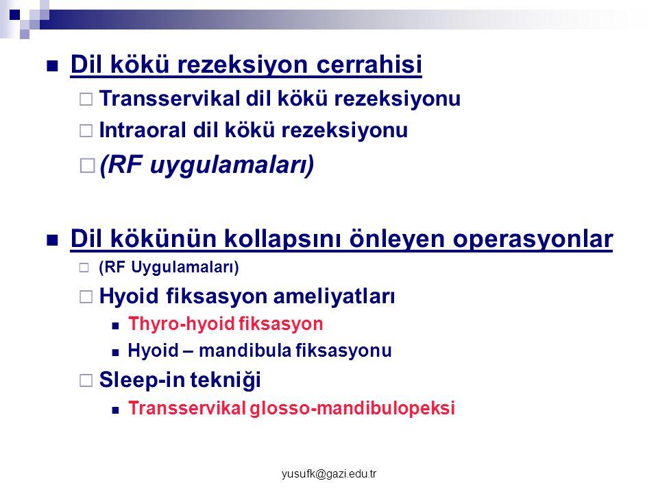 Dil kökü rezeksiyon cerrahisi  Transservikal dil kökü rezeksiyonu  Intraoral dil kökü rezeksiyonu  (RF uygulamaları) Dil kökünün kollapsını önleyen