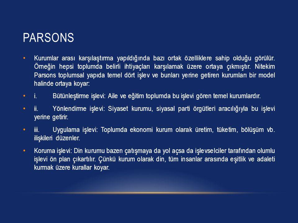 PARSONS Kurumlar arası karşılaştırma yapıldığında bazı ortak özelliklere sahip olduğu görülür.
