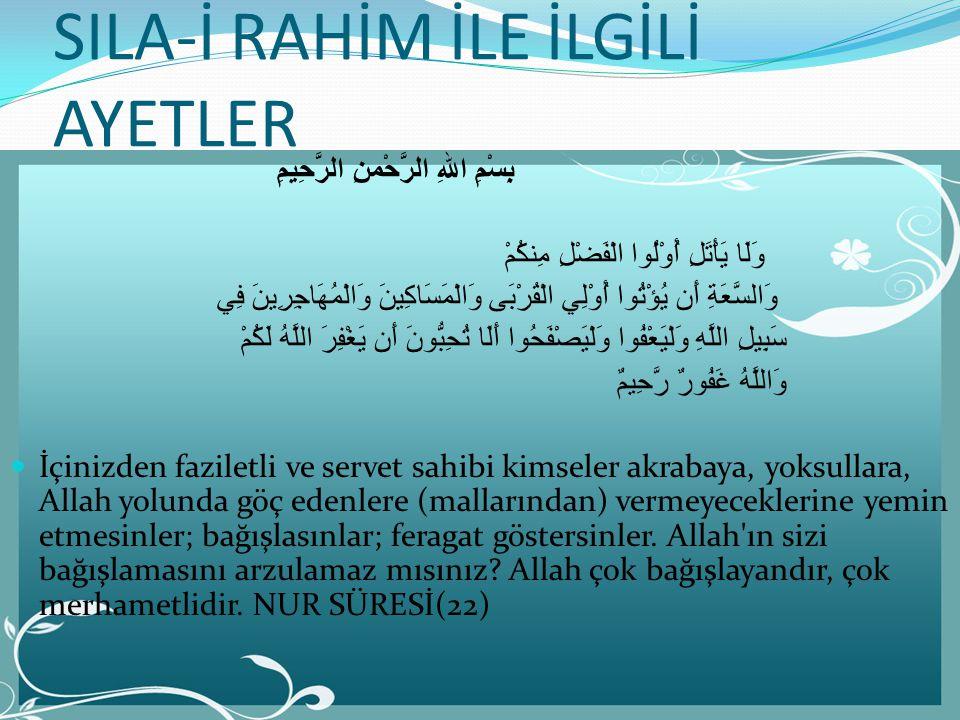 """Abdurrahman b. Avf (r.a.), Peygamber (s.a.v.)'in şöyle buyurduğunu işitti, Allah Teâlâ buyurdu ki: """"Ben Rahmanım ve rahîmi (akrabalığı) ben yarattım."""
