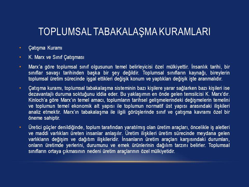 TOPLUMSAL TABAKALAŞMA KURAMLARI Çatışma Kuramı K.