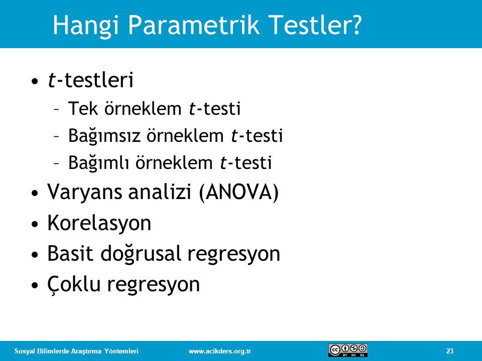 23Sosyal Bilimlerde Araştırma Yöntemleriwww.acikders.org.tr Hangi Parametrik Testler.