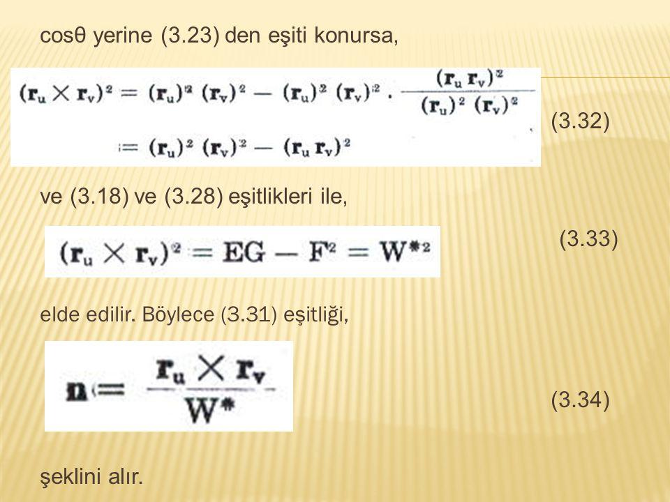 cosθ yerine (3.23) den eşiti konursa, (3.32) ve (3.18) ve (3.28) eşitlikleri ile, (3.33) elde edilir. Böylece (3.31) eşitliği, (3.34) şeklini alır.