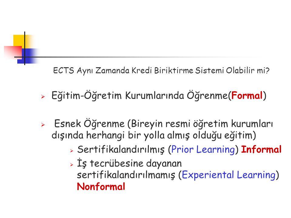 ECTS Aynı Zamanda Kredi Biriktirme Sistemi Olabilir mi.