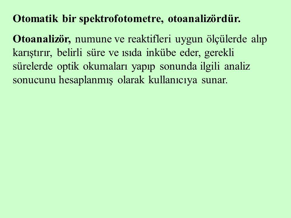 Otomatik bir spektrofotometre, otoanalizördür.