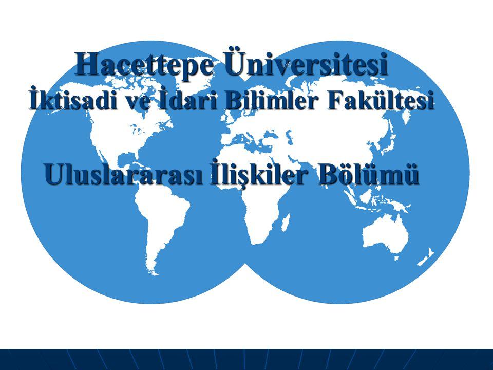 Hacettepe Üniversitesi İktisadi ve İdari Bilimler Fakültesi Uluslararası İlişkiler Bölümü