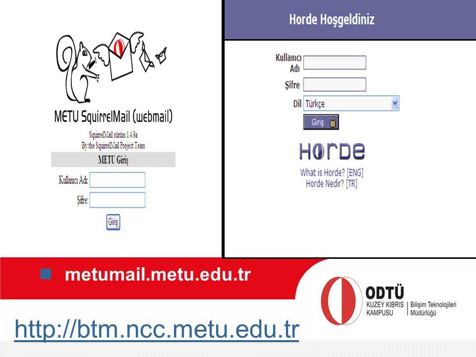 http://btm.ncc.metu.edu.tr metumail.metu.edu.tr