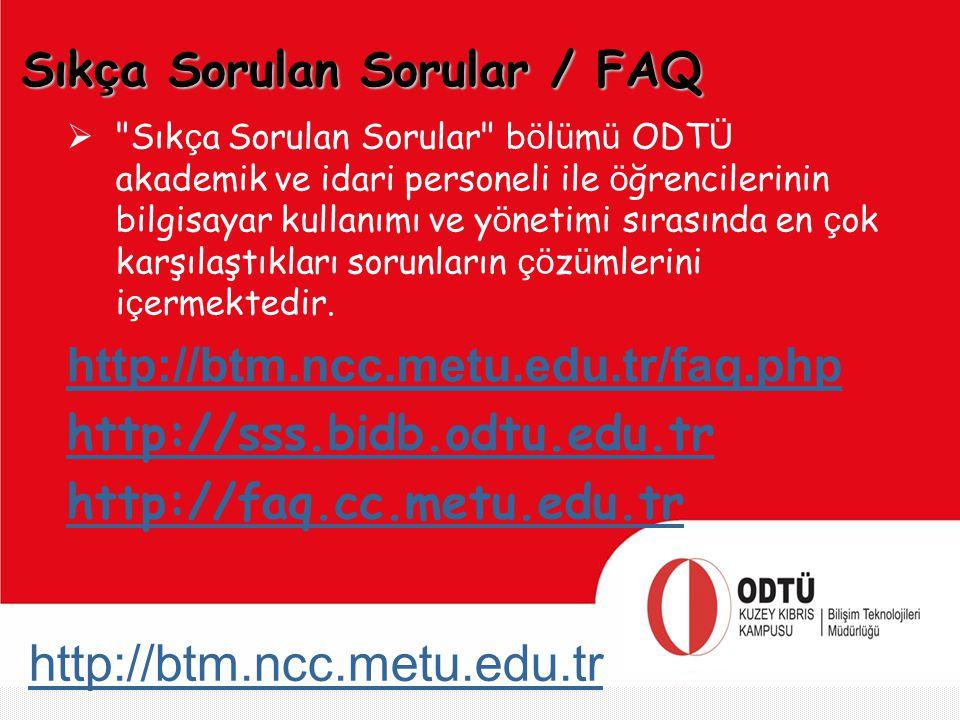 http://btm.ncc.metu.edu.tr Sık ç a Sorulan Sorular / FAQ 