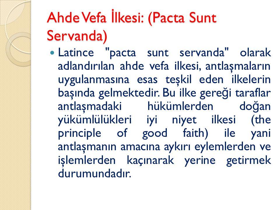 Ahde Vefa İ lkesi: (Pacta Sunt Servanda) Latince