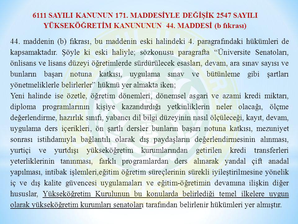 25 Şubat 2011 tarih ve 75857 (Mükerrer) sayılı Resmi gazetede yayınlanarak yürürlüğe giren 6111 sayılı kanunun 173 üncü maddesi ile 2547 sayılı kanuna Geçici 58.