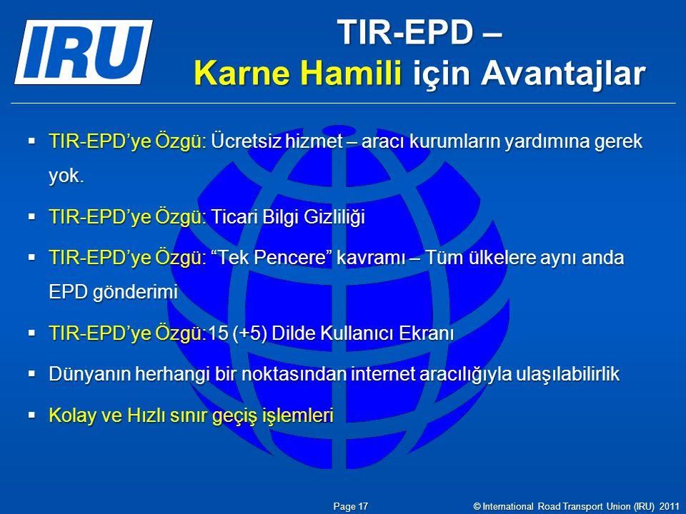 TIR-EPD – Karne Hamili için Avantajlar  TIR-EPD'ye Özgü: Ücretsiz hizmet – aracı kurumların yardımına gerek yok.  TIR-EPD'ye Özgü: Ticari Bilgi Gizl