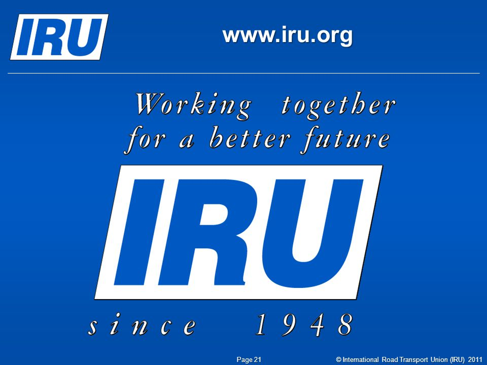 www.iru.org Page 21 © International Road Transport Union (IRU) 2011