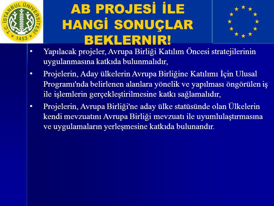 AB PROJESİ İLE HANGİ SONUÇLAR BEKLERNIR.