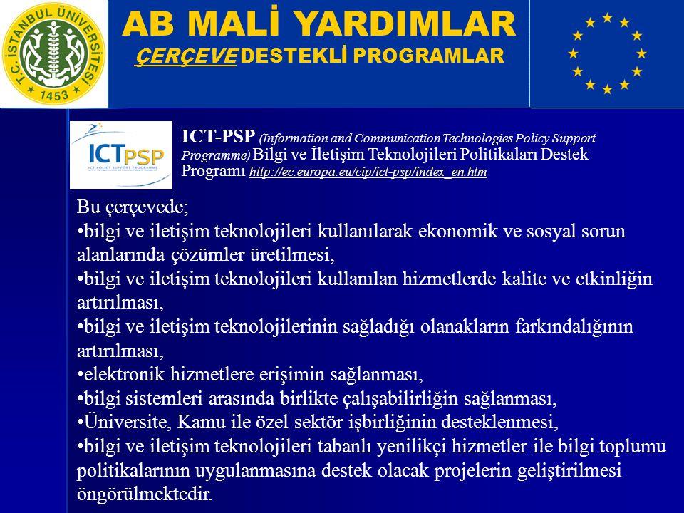 AB MALİ YARDIMLAR ÇERÇEVE DESTEKLİ PROGRAMLAR ICT-PSP (Information and Communication Technologies Policy Support Programme) Bilgi ve İletişim Teknoloj