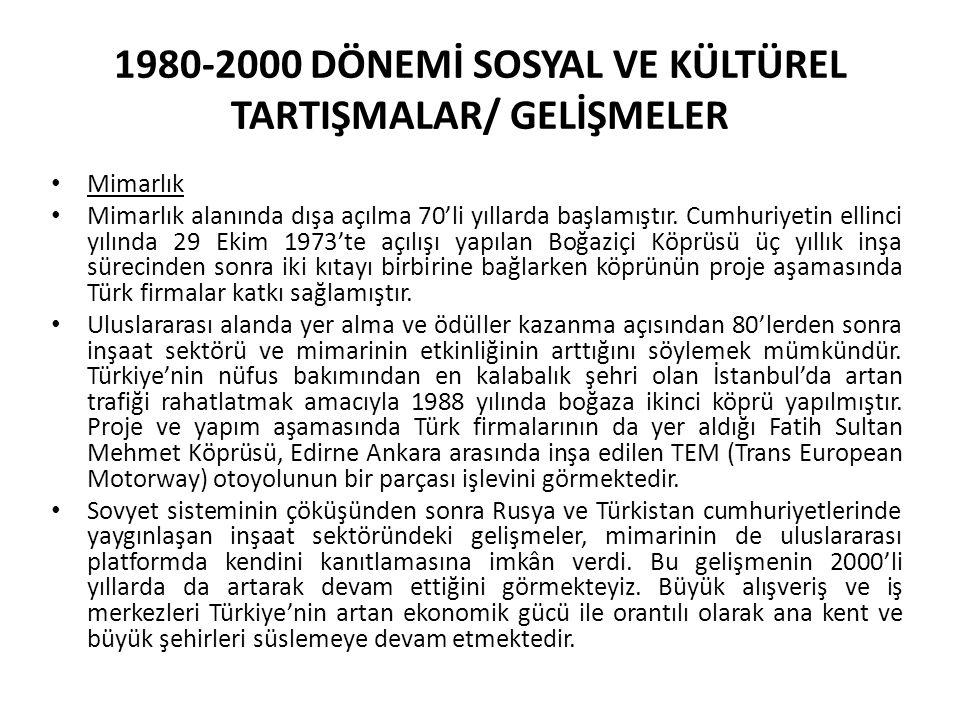 1980-2000 DÖNEMİ SOSYAL VE KÜLTÜREL TARTIŞMALAR/ GELİŞMELER Mimarlık Mimarlık alanında dışa açılma 70'li yıllarda başlamıştır.