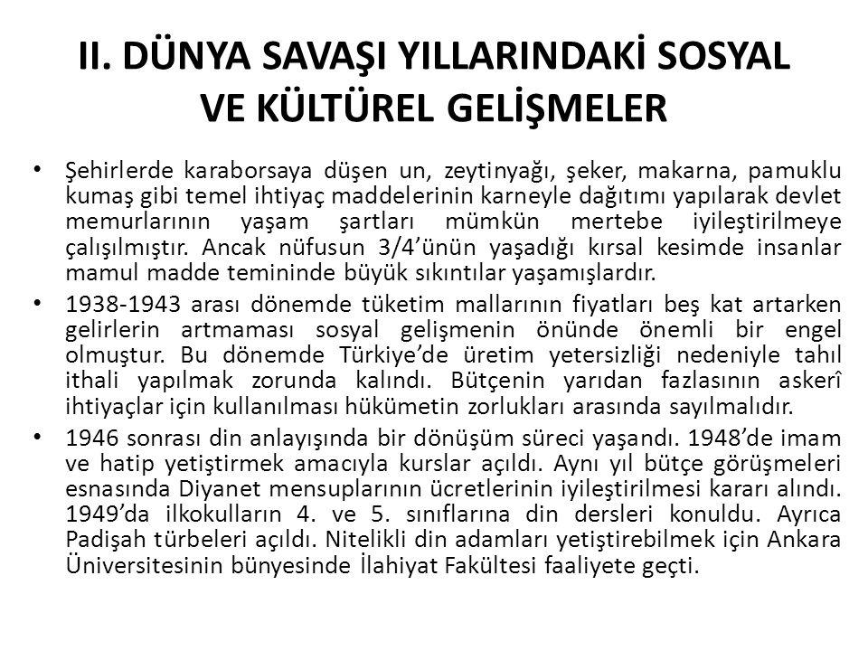 DEMOKRAT PARTİ DÖNEMİNDE SOSYAL VE KÜLTÜREL ALANDA TARTIŞMALAR/GELİŞMELER 21 Ekim 1950'de okullarda din dersi mecburiyeti getirildi.