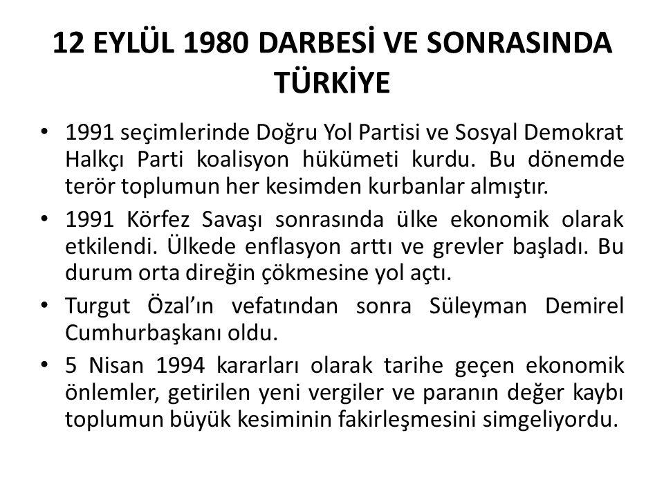 12 EYLÜL 1980 DARBESİ VE SONRASINDA TÜRKİYE 1991 seçimlerinde Doğru Yol Partisi ve Sosyal Demokrat Halkçı Parti koalisyon hükümeti kurdu. Bu dönemde t