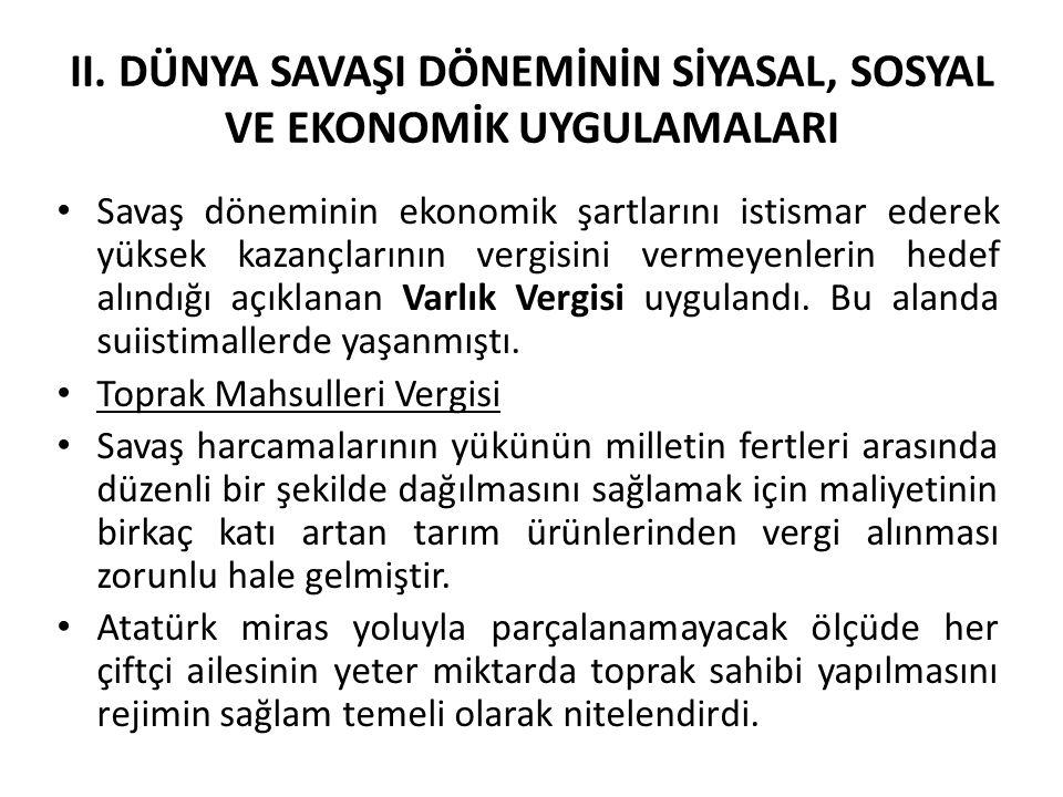 ÇOK PARTİLİ HAYATA GEÇİŞ SÜRECİ Atatürk'ün hedeflediği çağdaş medeniyet seviyesine ulaşmanın önemli adımlarından biri olan çok partili parlamenter hayata II.