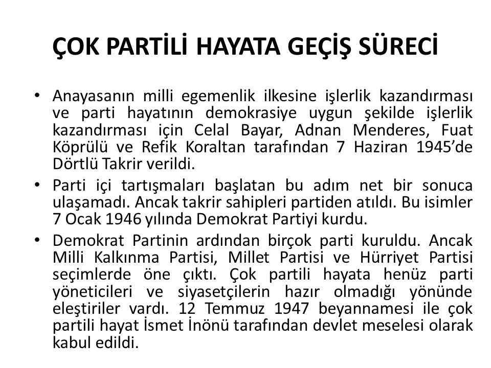 TÜRKİYE CUMHURİYETİ'NDE 1950-1960 (DEMOKRAT PARTİ) DÖNEMİ 22 Mayıs'ta Cumhurbaşkanı seçilen Celal Bayar parti başkanlığını bıraktı.