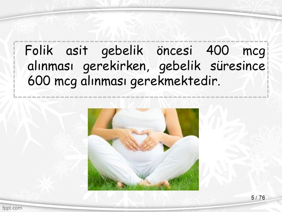 Zayıflık Zayıflığın gebelikte oluşturacağı riskler  Düşük doğum ağırlıklı bebek  Prematüre eylem  Düşük apgar skar  Demir eksikliği anemisi 26 / 76