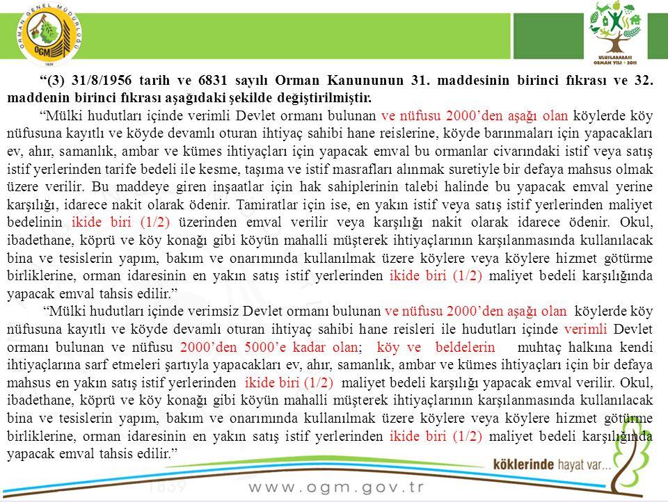 (3) 31/8/1956 tarih ve 6831 sayılı Orman Kanununun 31.