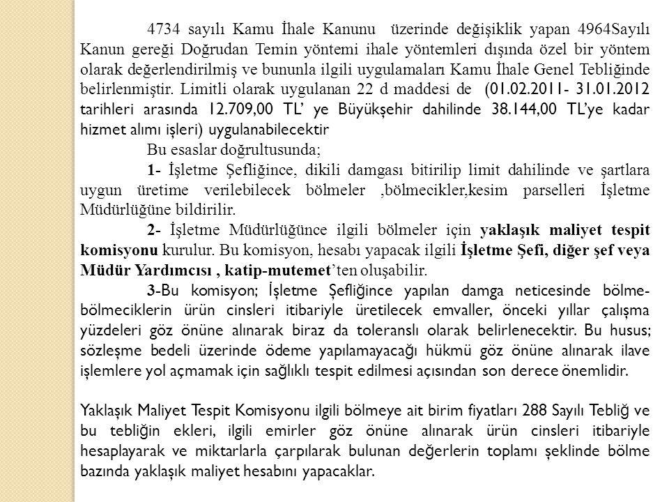 4734 sayılı Kamu İhale Kanunu üzerinde değişiklik yapan 4964Sayılı Kanun gereği Doğrudan Temin yöntemi ihale yöntemleri dışında özel bir yöntem olarak