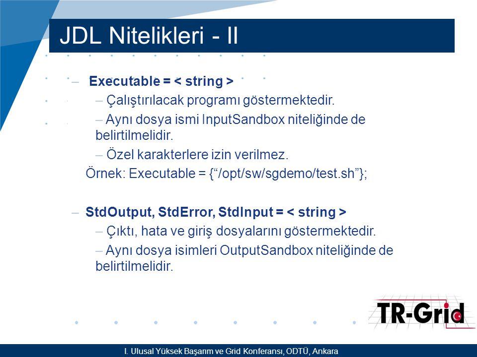 YEF @ TR-Grid Okulu, TAEK, ANKARA JDL Nitelikleri - II – Executable = – Çalıştırılacak programı göstermektedir.