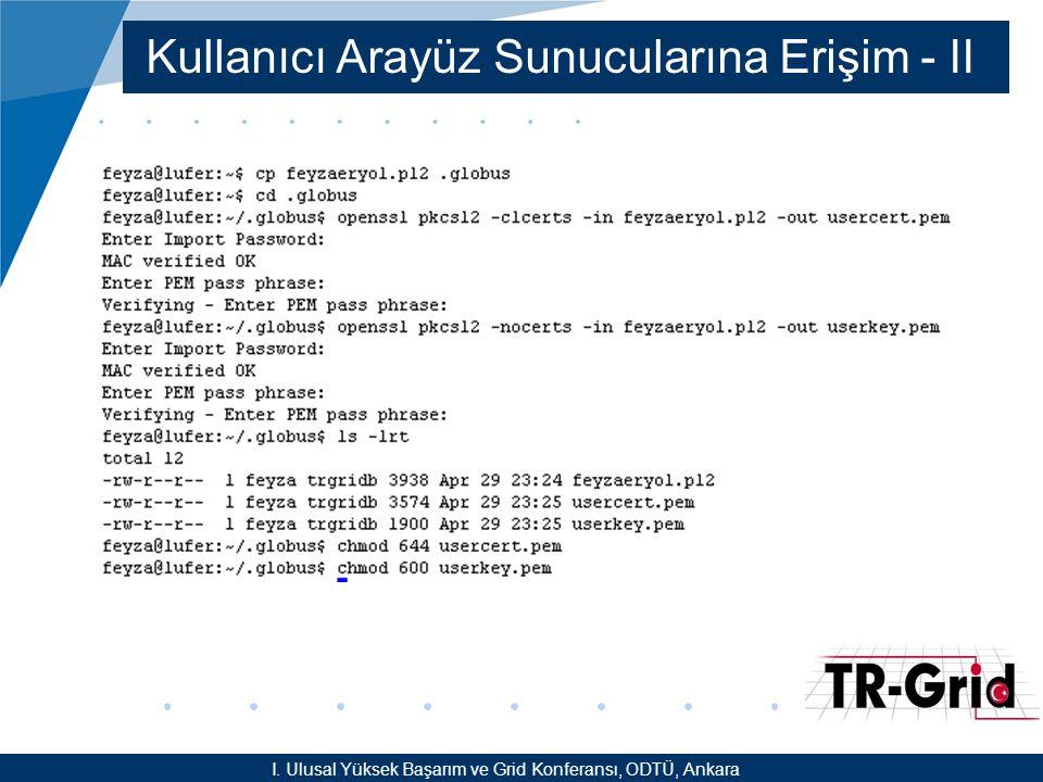 YEF @ TR-Grid Okulu, TAEK, ANKARA Kullanıcı Arayüz Sunucularına Erişim - II I.