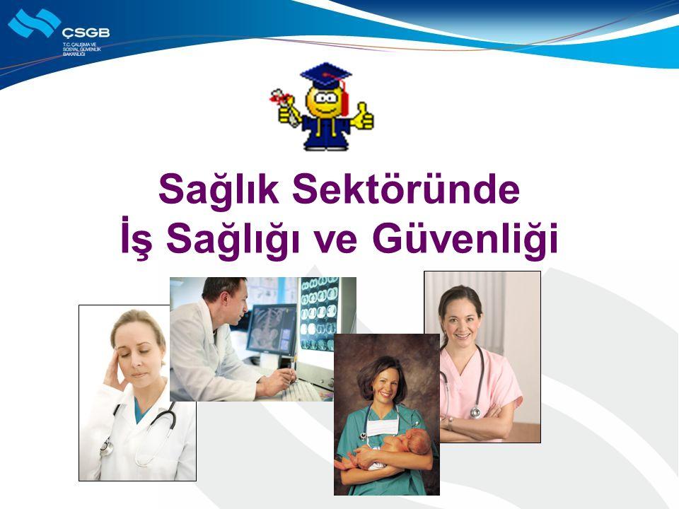 Sağlık Sektöründe İş Sağlığı ve Güvenliği