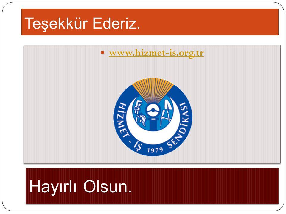 Teşekkür Ederiz. www.hizmet-is.org.tr Hayırlı Olsun.