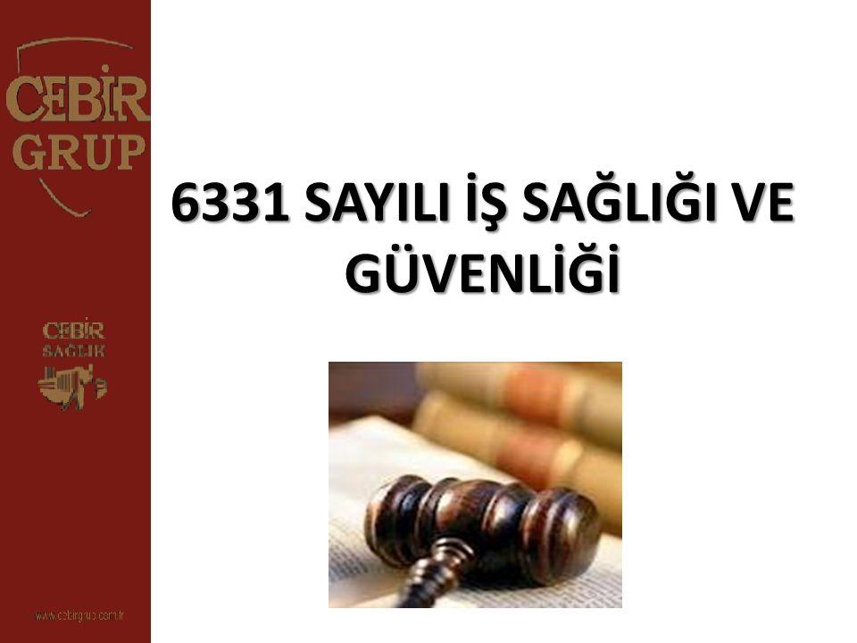 6331 SAYILI İŞ SAĞLIĞI VE GÜVENLİĞİ