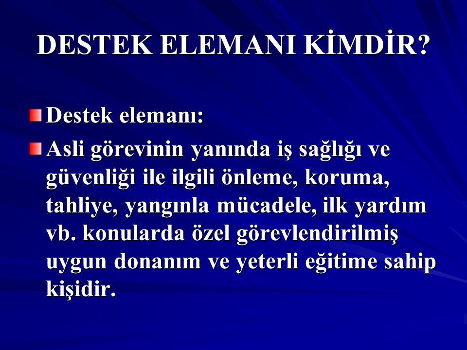 DESTEK ELEMANI KİMDİR.