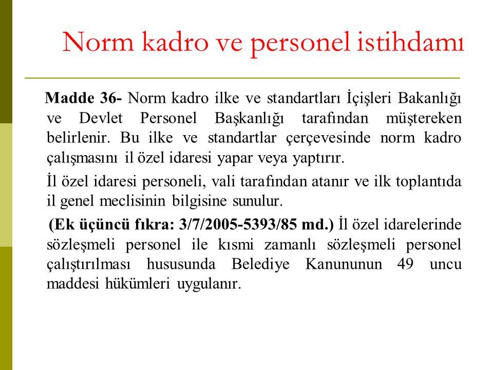 Norm kadro ve personel istihdamı Madde 36- Norm kadro ilke ve standartları İçişleri Bakanlığı ve Devlet Personel Başkanlığı tarafından müştereken beli