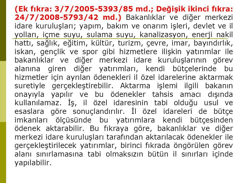 (Ek fıkra: 3/7/2005-5393/85 md.; Değişik ikinci fıkra: 24/7/2008-5793/42 md.) Bakanlıklar ve diğer merkezi idare kuruluşları; yapım, bakım ve onarım i