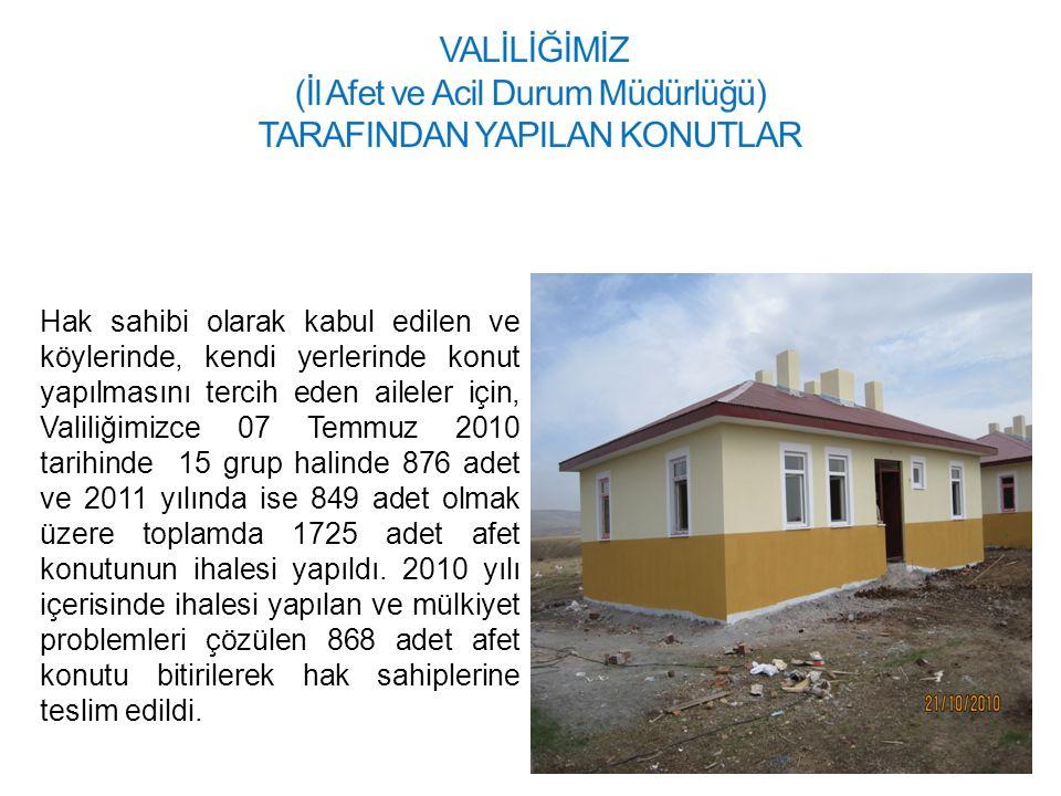 Hak sahibi olarak kabul edilen ve köylerinde, kendi yerlerinde konut yapılmasını tercih eden aileler için, Valiliğimizce 07 Temmuz 2010 tarihinde 15 g